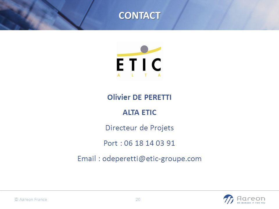 CONTACT Olivier DE PERETTI ALTA ETIC Directeur de Projets Port : 06 18 14 03 91 Email : odeperetti@etic-groupe.com