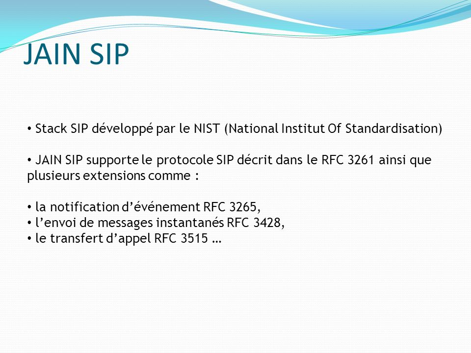 JAIN SIP Stack SIP développé par le NIST (National Institut Of Standardisation)