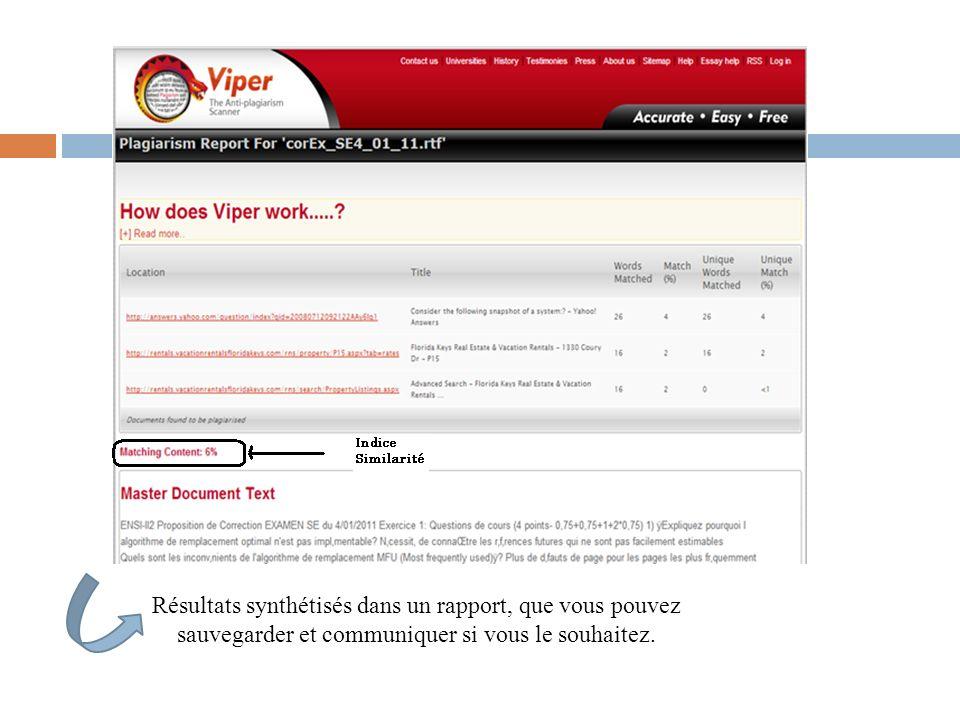 Résultats synthétisés dans un rapport, que vous pouvez sauvegarder et communiquer si vous le souhaitez.