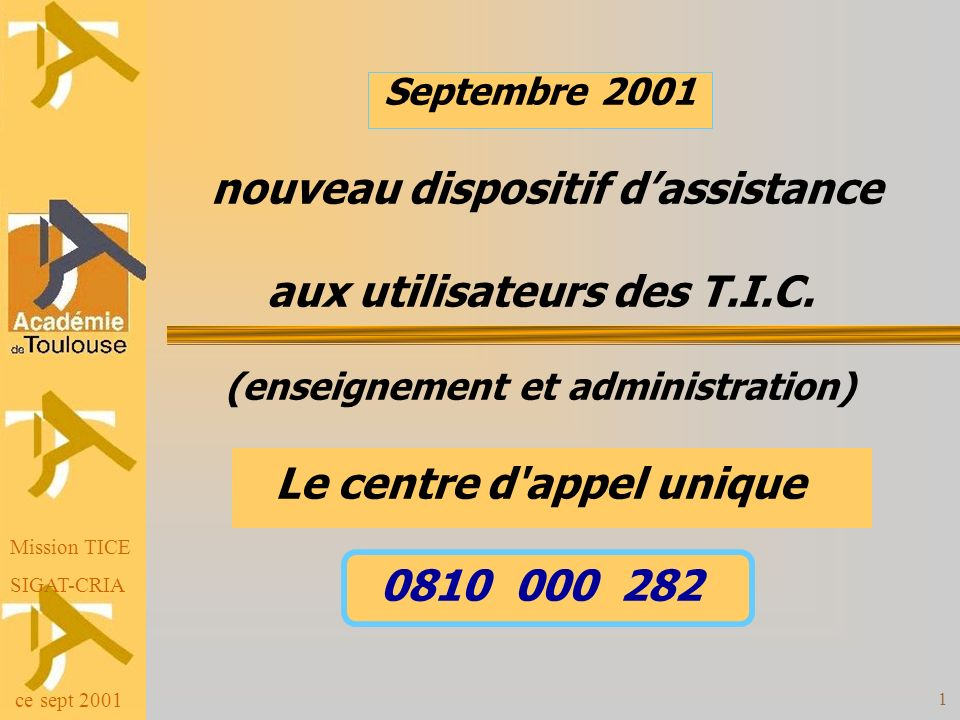 Septembre 2001 nouveau dispositif d'assistance aux utilisateurs des T