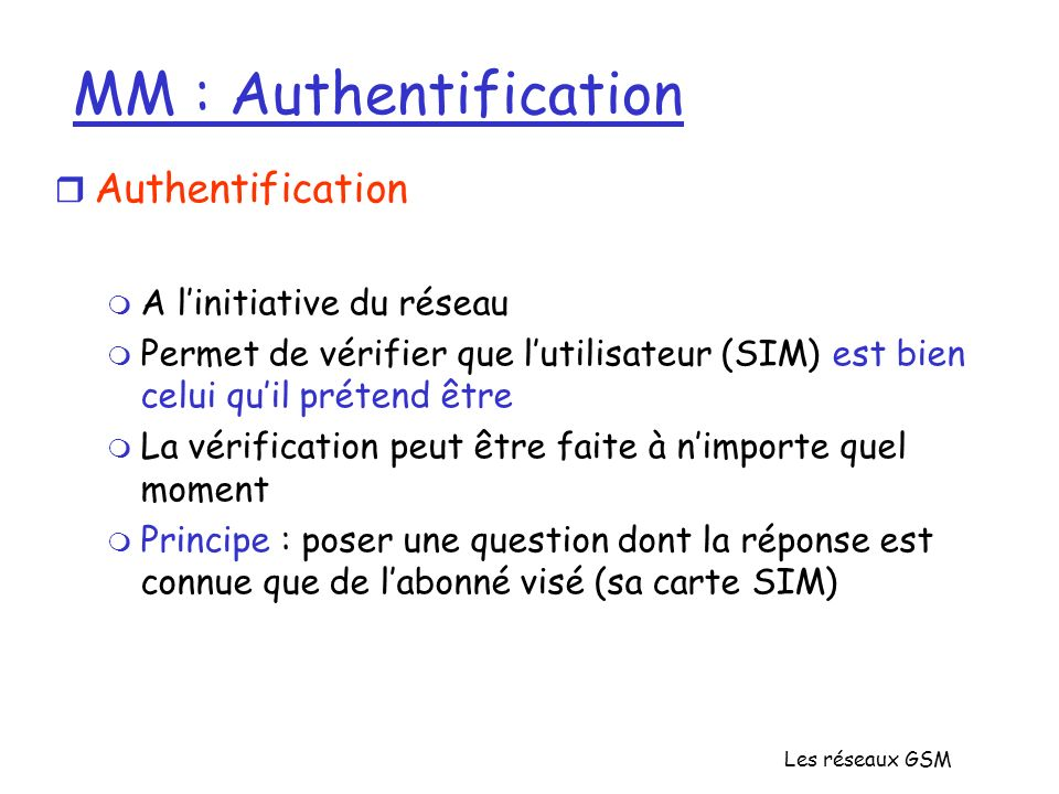 MM : Authentification Authentification A l'initiative du réseau