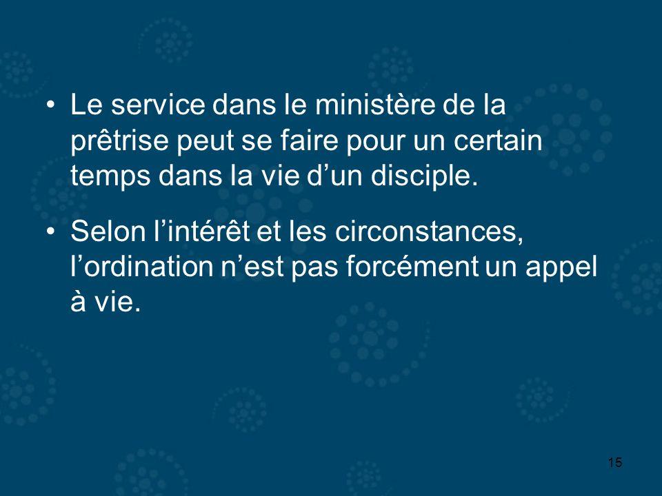 Le service dans le ministère de la prêtrise peut se faire pour un certain temps dans la vie d'un disciple.