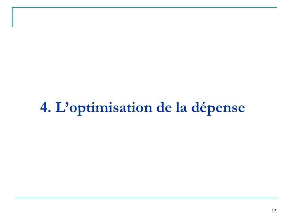 4. L'optimisation de la dépense