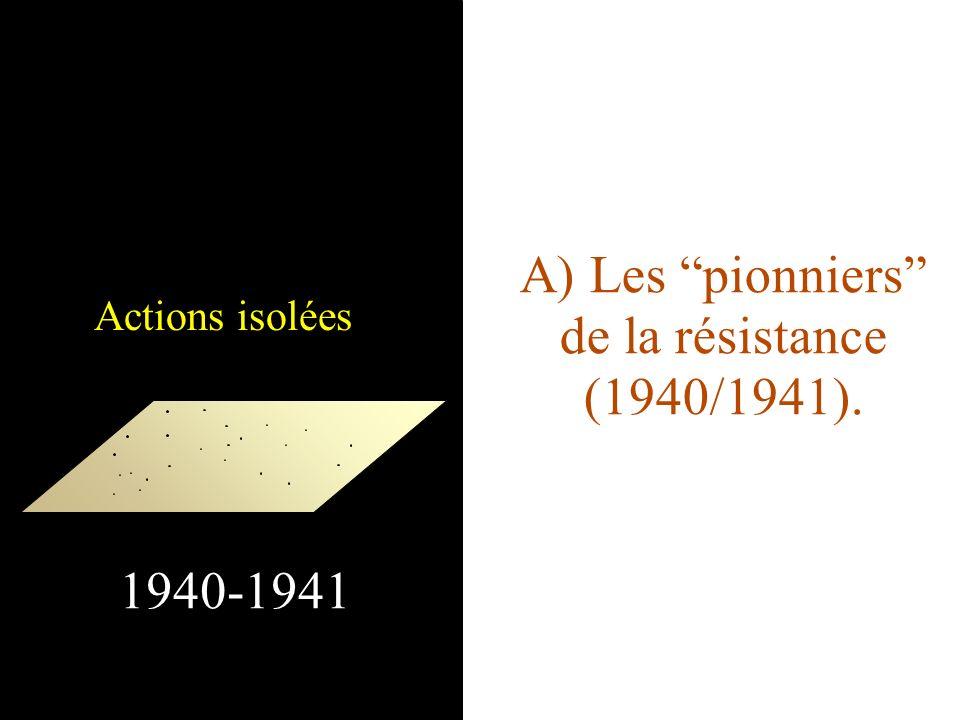 A) Les pionniers de la résistance (1940/1941). 1940-1941