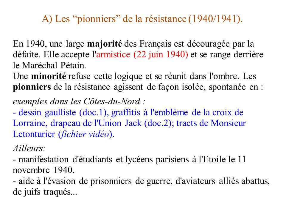 A) Les pionniers de la résistance (1940/1941).