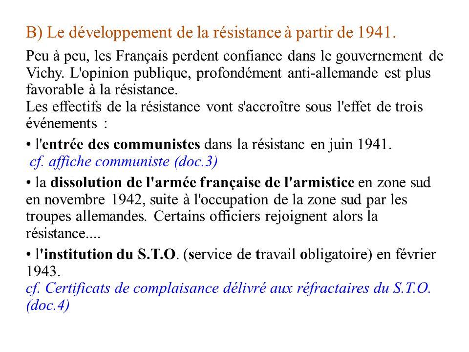 B) Le développement de la résistance à partir de 1941.
