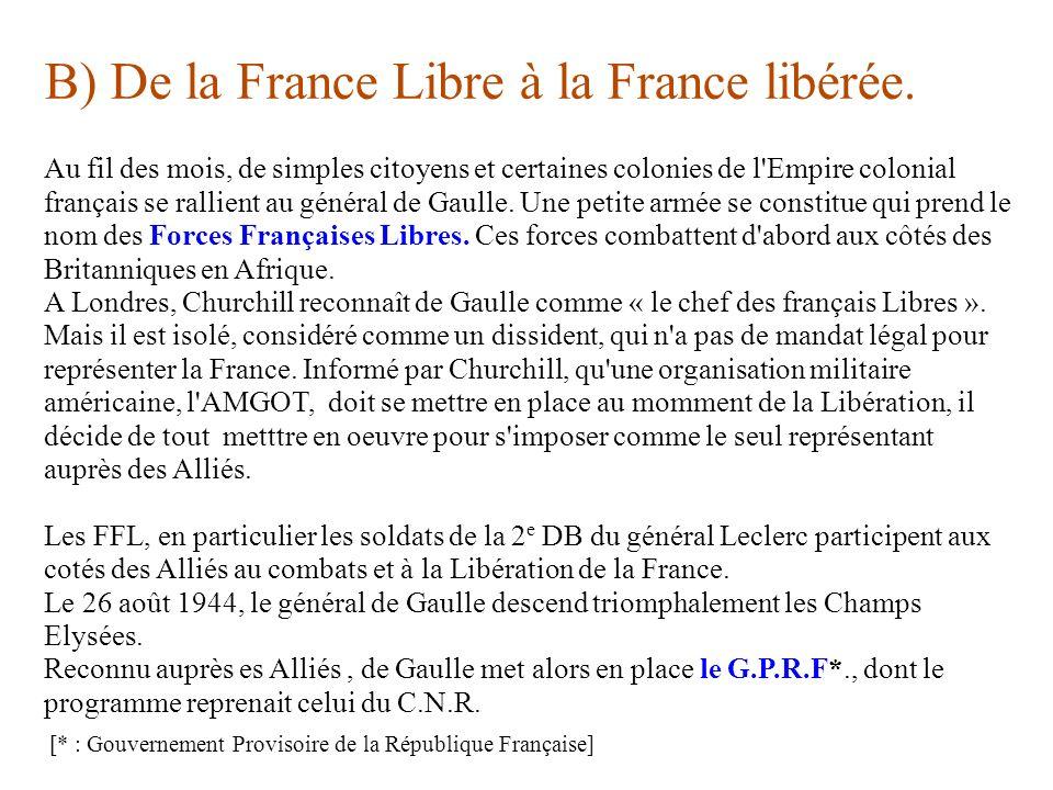B) De la France Libre à la France libérée.