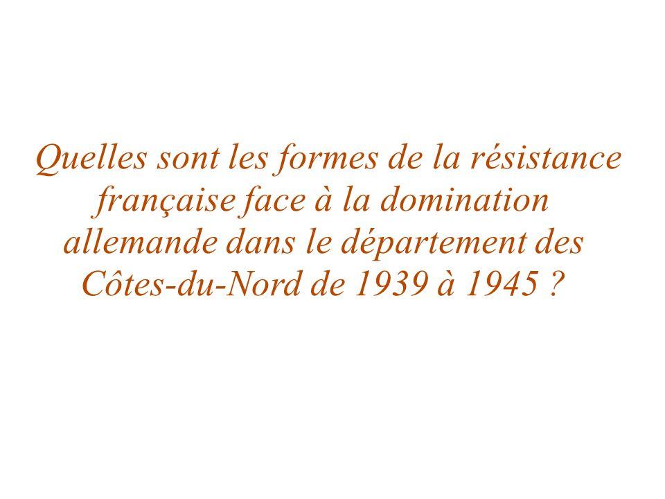Quelles sont les formes de la résistance française face à la domination allemande dans le département des Côtes-du-Nord de 1939 à 1945