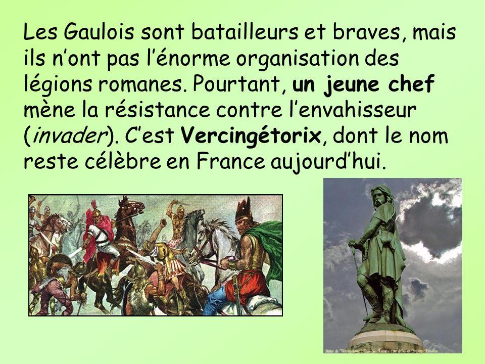 Les Gaulois sont batailleurs et braves, mais ils n'ont pas l'énorme organisation des légions romanes.