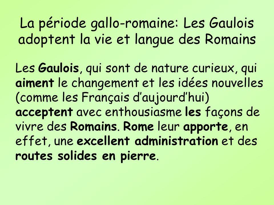 La période gallo-romaine: Les Gaulois adoptent la vie et langue des Romains