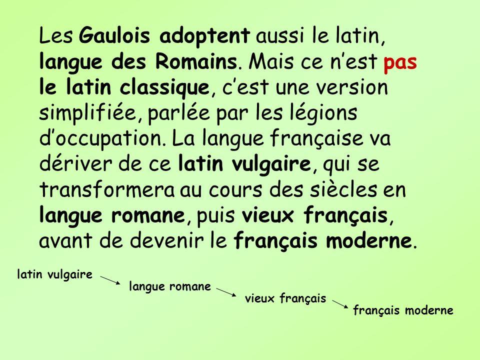 Les Gaulois adoptent aussi le latin, langue des Romains
