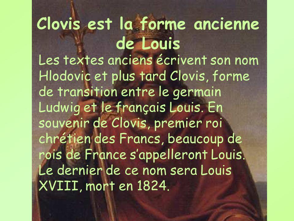 Clovis est la forme ancienne de Louis