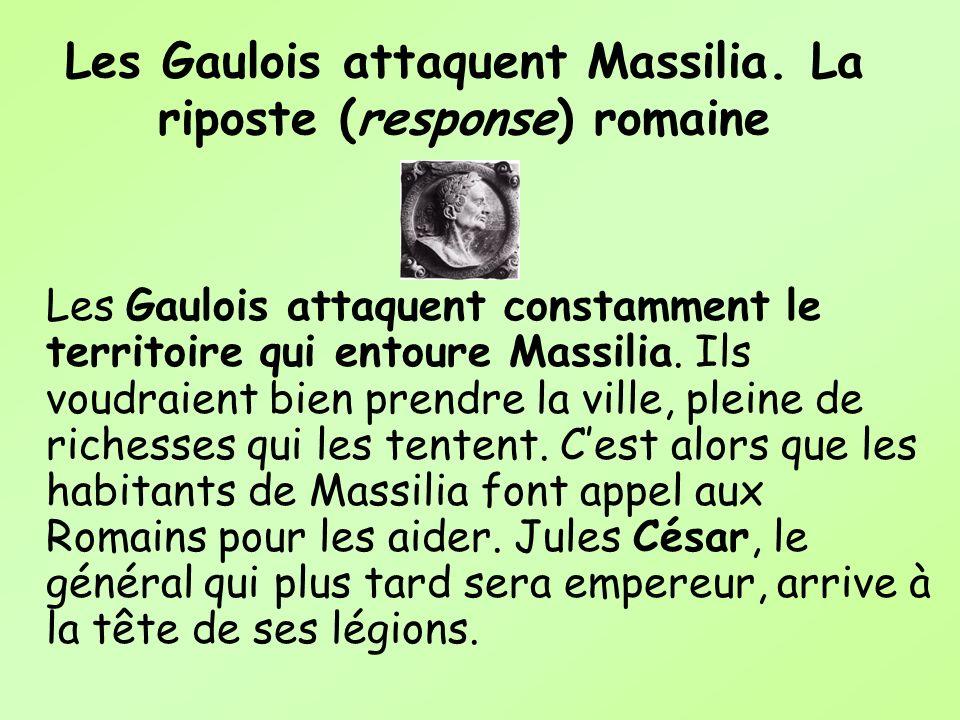 Les Gaulois attaquent Massilia. La riposte (response) romaine