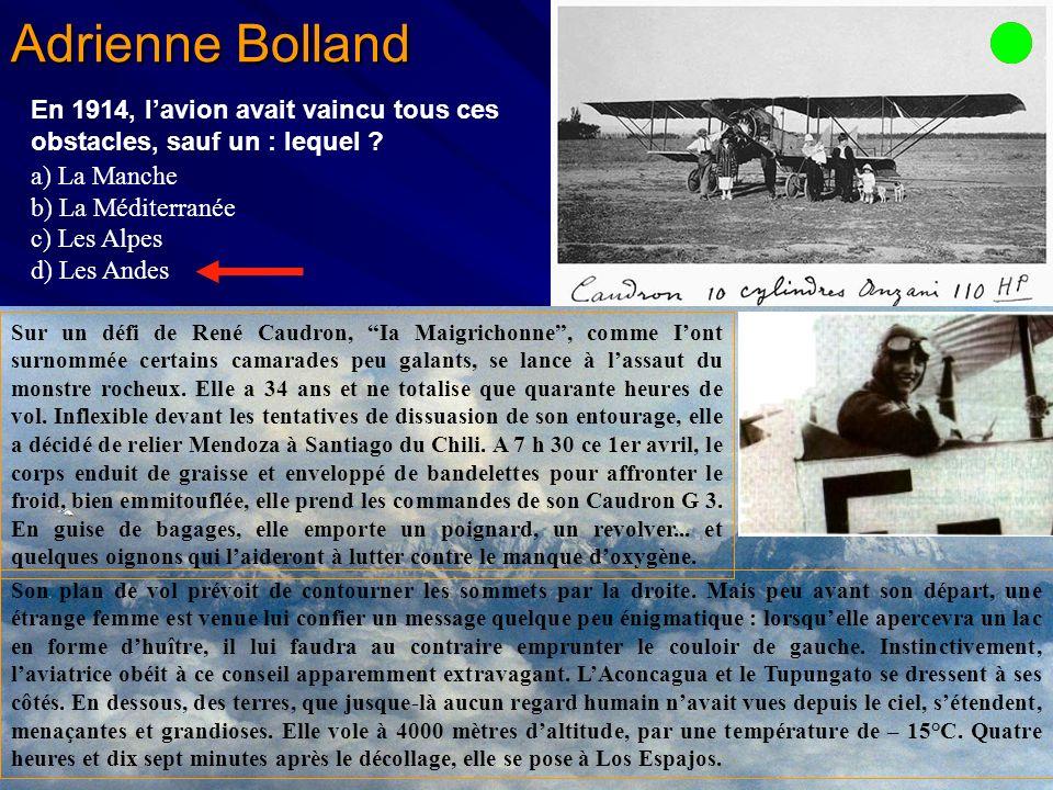 Adrienne Bolland En 1914, l'avion avait vaincu tous ces