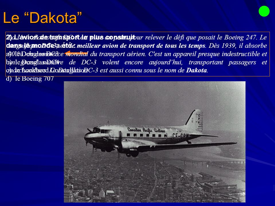 Le Dakota 2) L avion de transport le plus construit