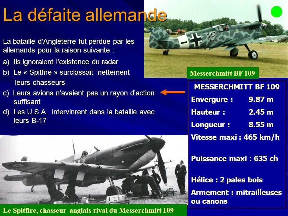 La défaite allemande La bataille d'Angleterre fut perdue par les allemands pour la raison suivante :