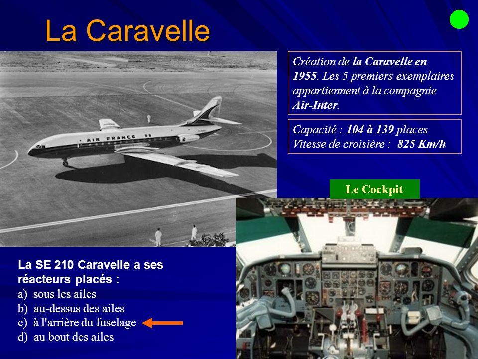 La Caravelle Création de la Caravelle en 1955. Les 5 premiers exemplaires appartiennent à la compagnie Air-Inter.