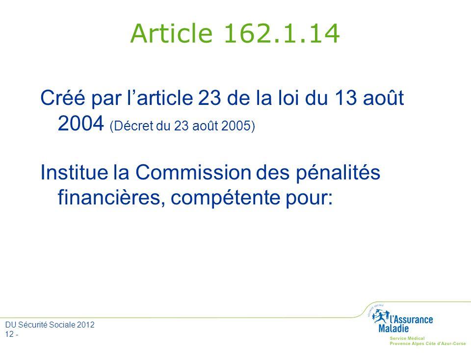 Article 162.1.14 Créé par l'article 23 de la loi du 13 août 2004 (Décret du 23 août 2005)