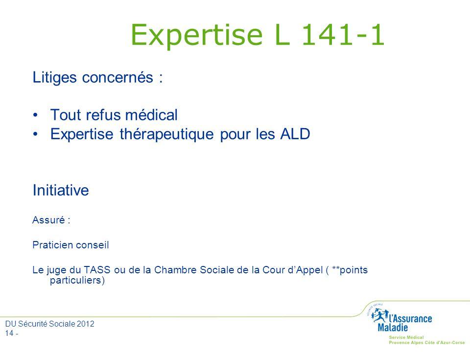 Expertise L 141-1 Litiges concernés : Tout refus médical