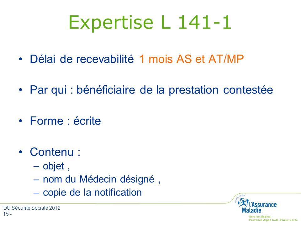 Expertise L 141-1 Délai de recevabilité 1 mois AS et AT/MP