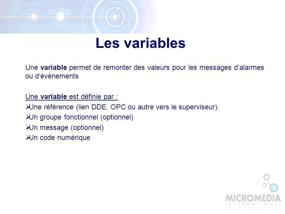 Les variables Une variable permet de remonter des valeurs pour les messages d'alarmes ou d'évènements.