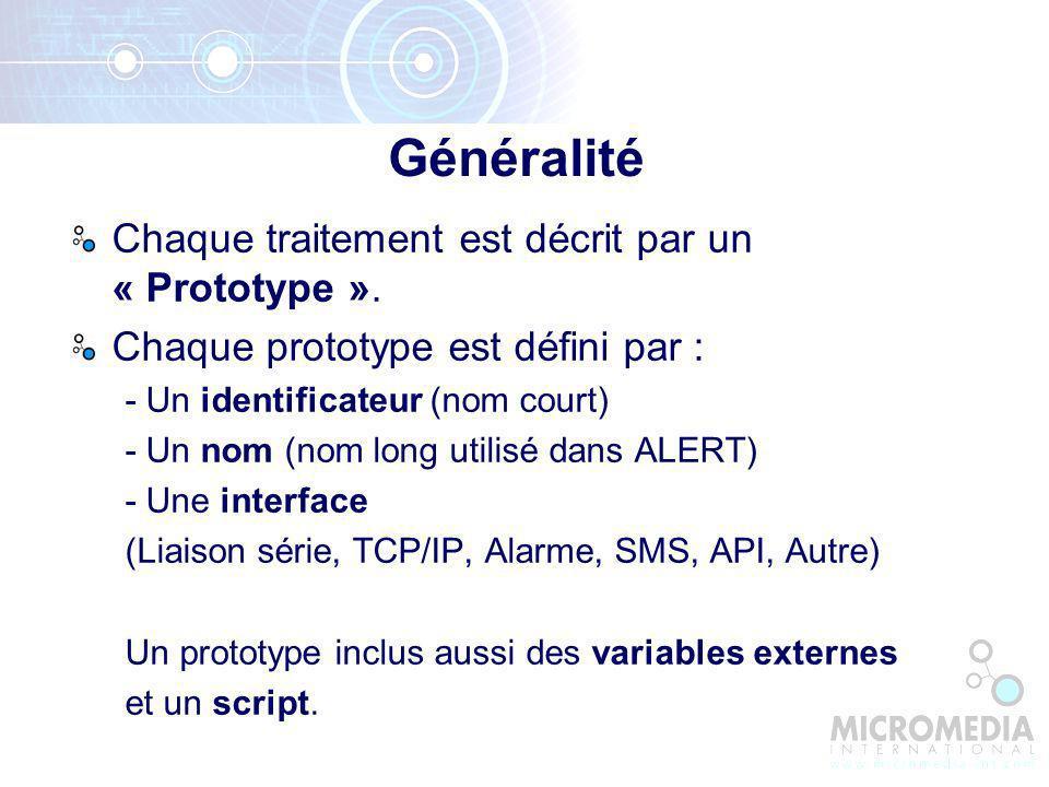 Généralité Chaque traitement est décrit par un « Prototype ».