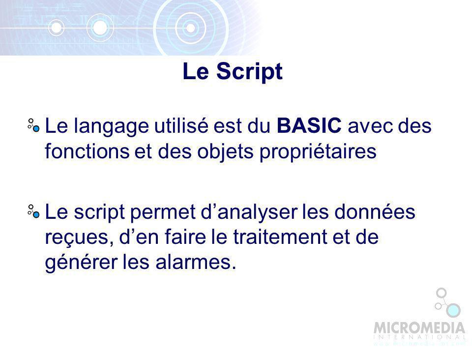 Le Script Le langage utilisé est du BASIC avec des fonctions et des objets propriétaires.