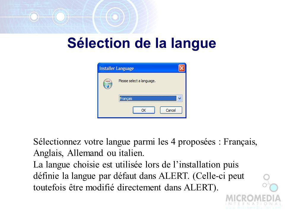 Sélection de la langue Sélectionnez votre langue parmi les 4 proposées : Français, Anglais, Allemand ou italien.