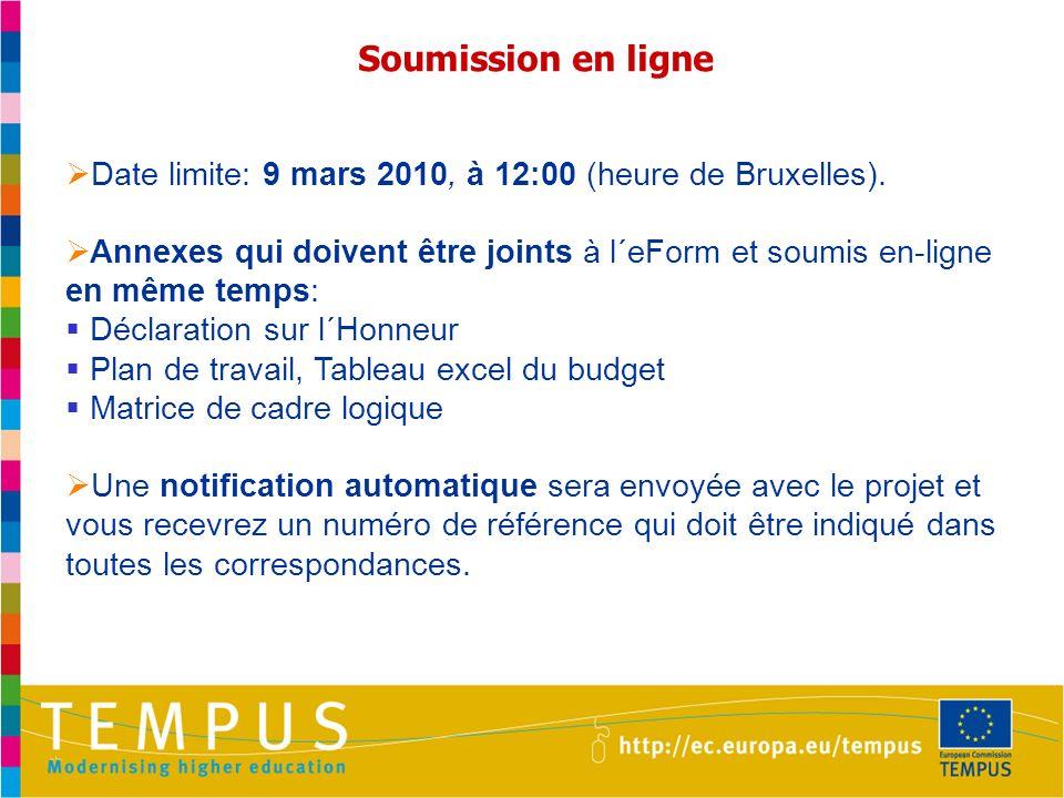 Soumission en ligne Date limite: 9 mars 2010, à 12:00 (heure de Bruxelles).