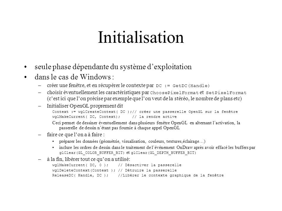 Initialisation seule phase dépendante du système d'exploitation