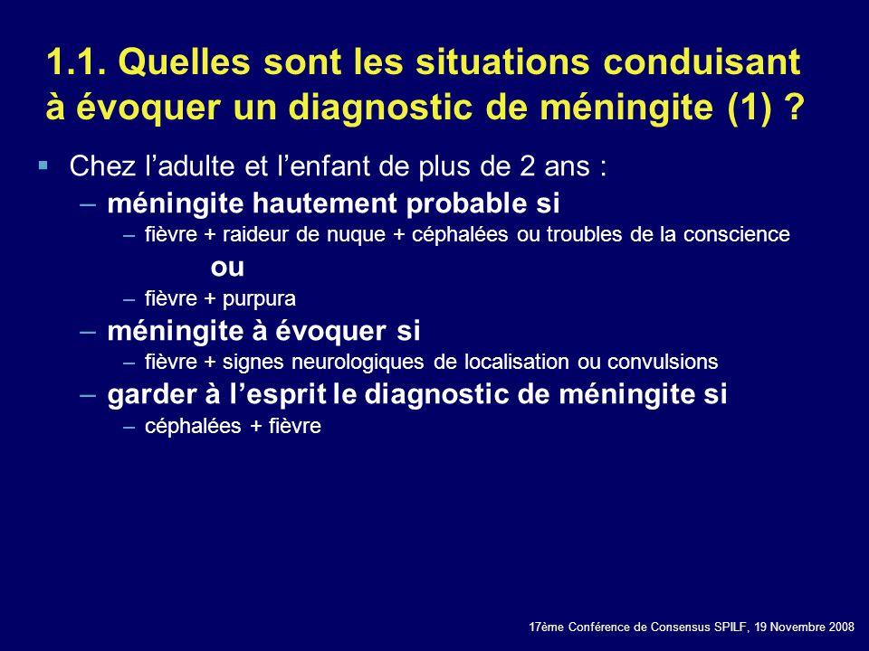 1.1. Quelles sont les situations conduisant à évoquer un diagnostic de méningite (1)