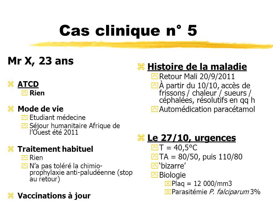 Cas clinique n° 5 Mr X, 23 ans Histoire de la maladie