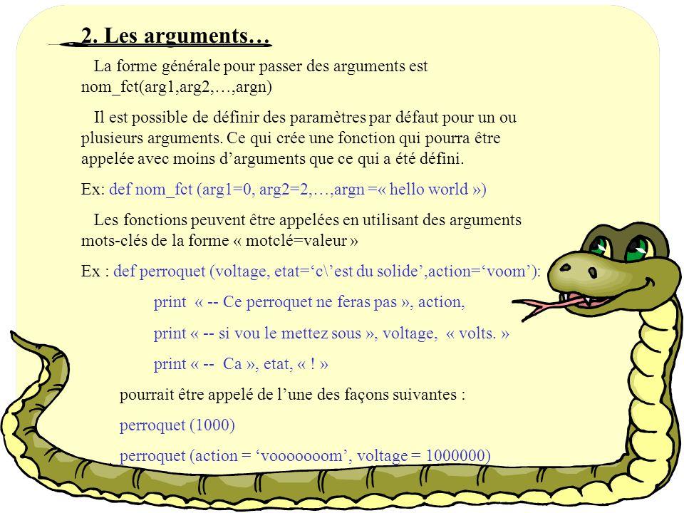 2. Les arguments… La forme générale pour passer des arguments est nom_fct(arg1,arg2,…,argn)