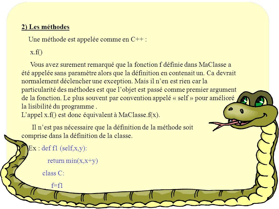 2) Les méthodes Une méthode est appelée comme en C++ : x.f()