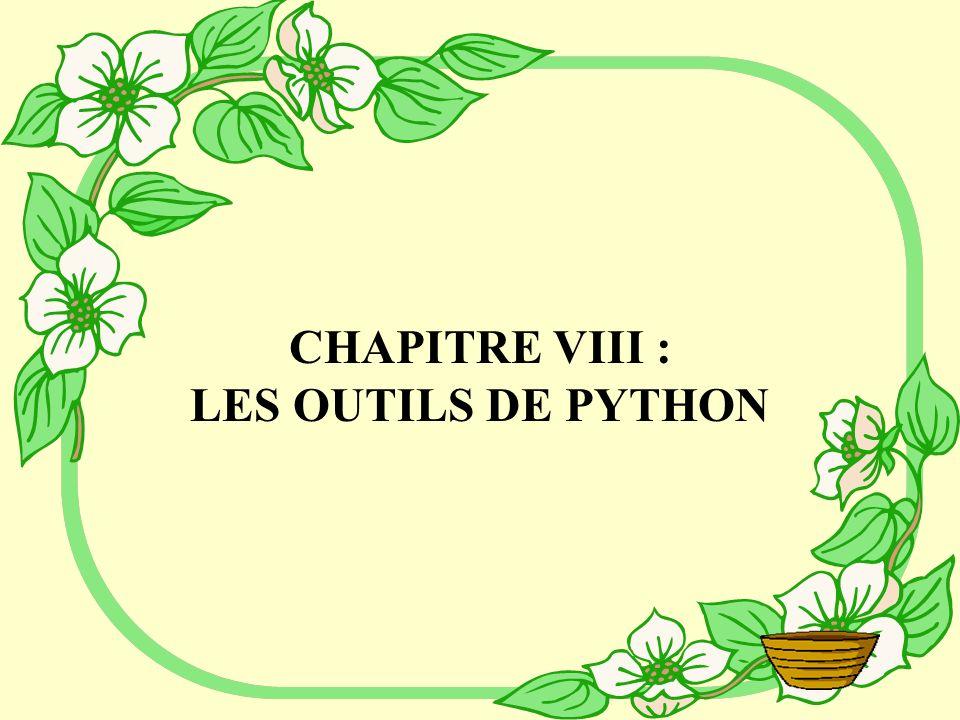 CHAPITRE VIII : LES OUTILS DE PYTHON