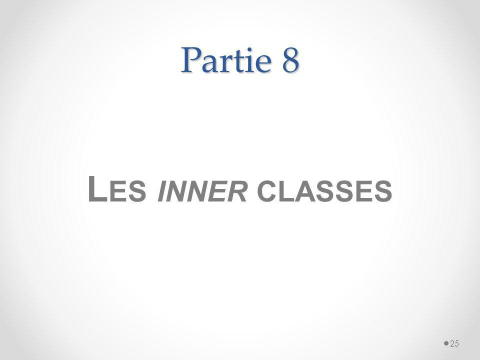 Partie 8 Les inner classes
