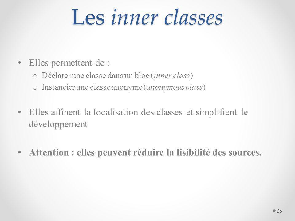 Les inner classes Elles permettent de :