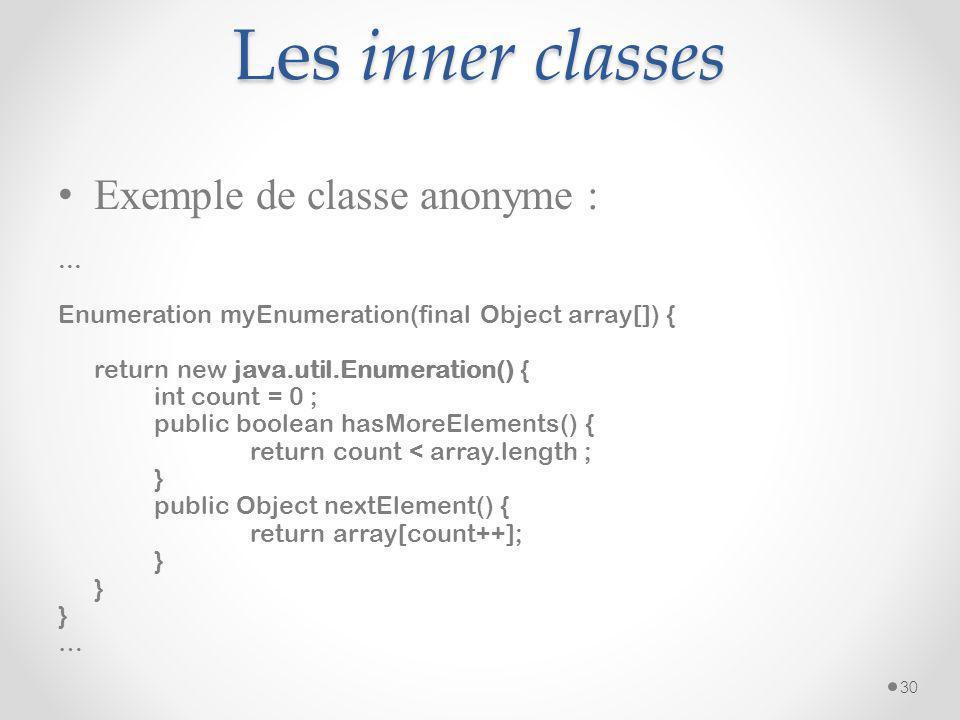 Les inner classes Exemple de classe anonyme : ...