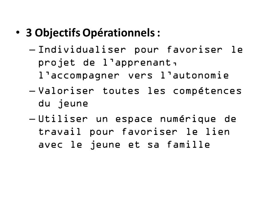3 Objectifs Opérationnels :
