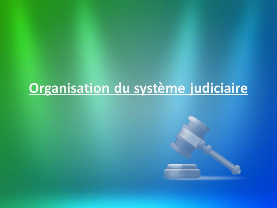 Organisation du système judiciaire