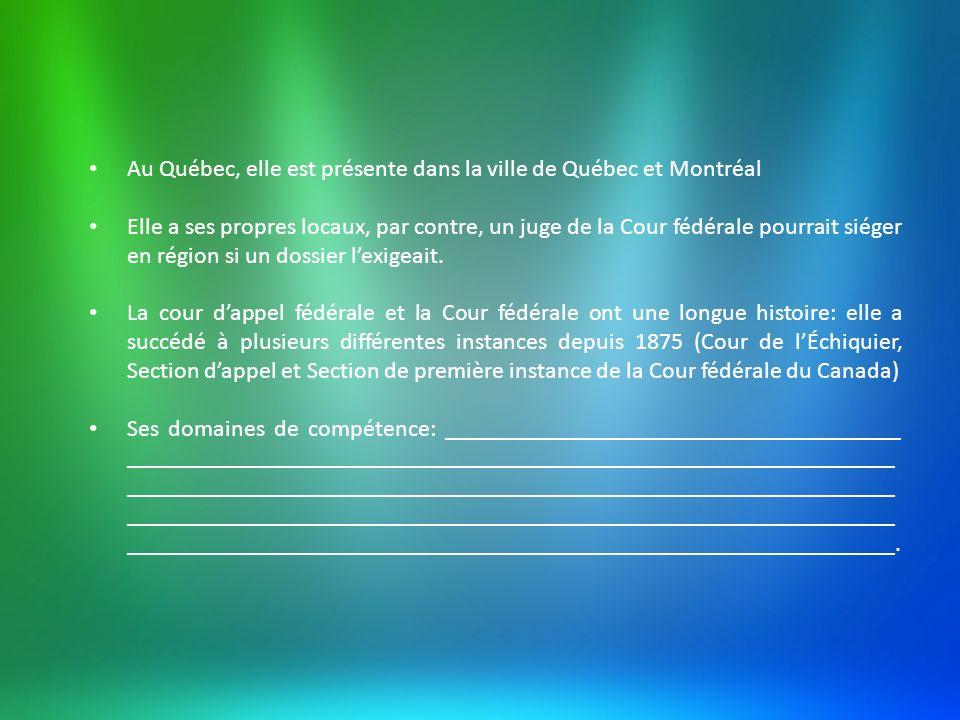 Au Québec, elle est présente dans la ville de Québec et Montréal