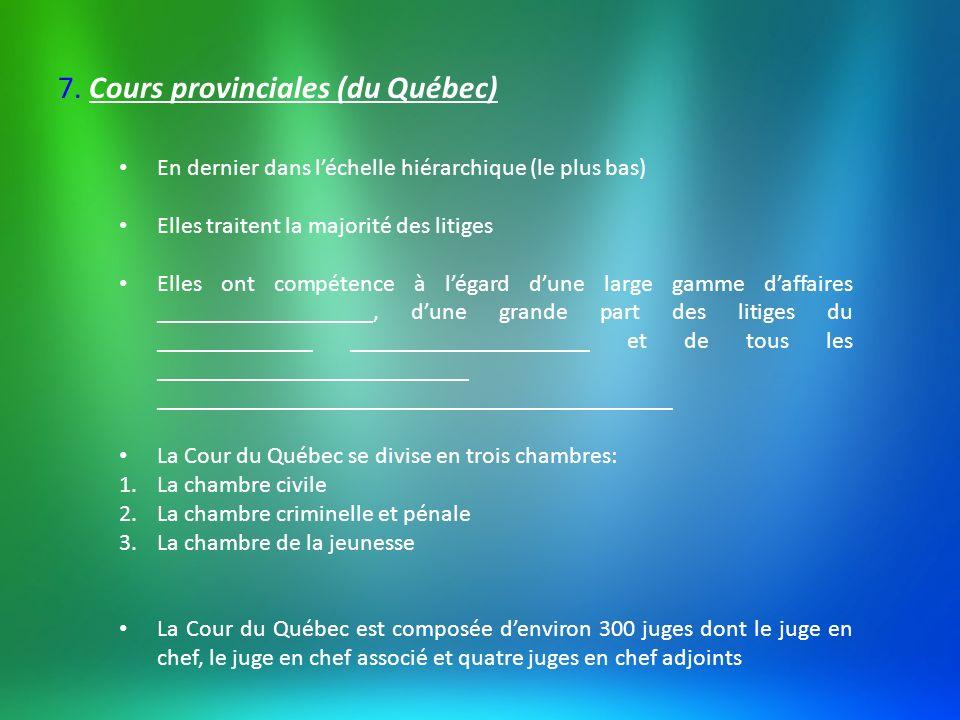 7. Cours provinciales (du Québec)