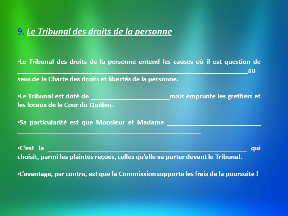 9. Le Tribunal des droits de la personne