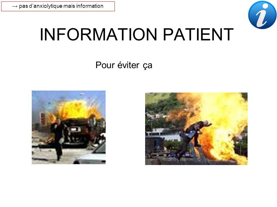 → pas d'anxiolytique mais information