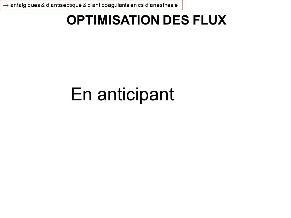 En anticipant OPTIMISATION DES FLUX