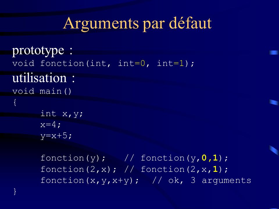 Arguments par défaut prototype : utilisation :