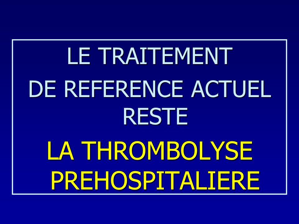LA THROMBOLYSE PREHOSPITALIERE
