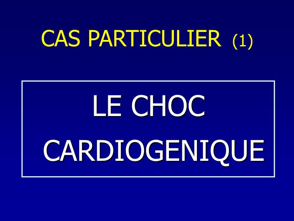 CAS PARTICULIER (1) LE CHOC CARDIOGENIQUE