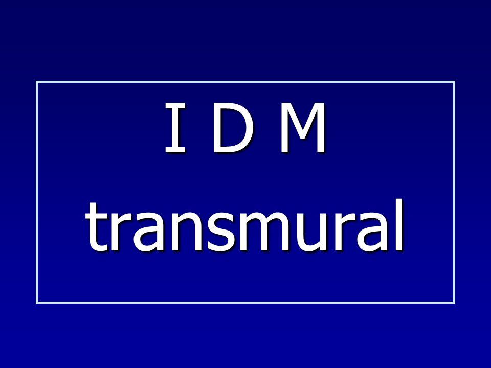 I D M transmural