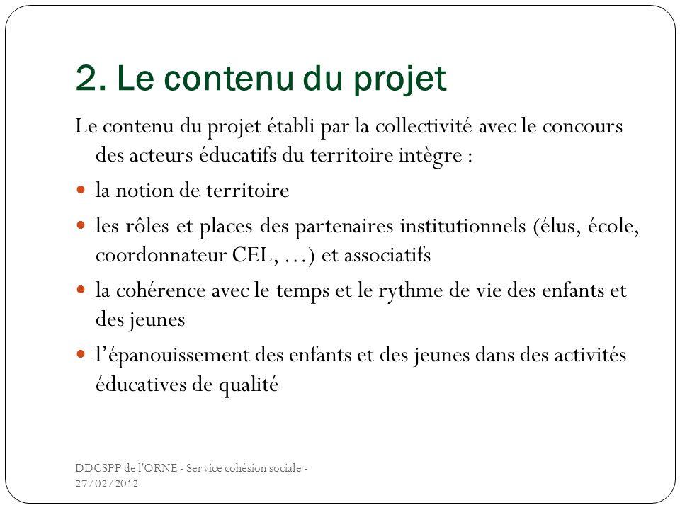 2. Le contenu du projet Le contenu du projet établi par la collectivité avec le concours des acteurs éducatifs du territoire intègre :